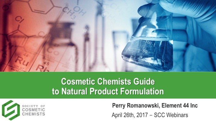 Cosmetic Chemists Guide to Natural Product Formulation